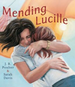 "Cover of ""Mending Lucille"" by J.R.Poulter, illustrated by Sarah Davis [Lothian]"
